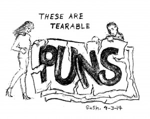 "pencil drawing of man and a woman ripping (tearing) a giant sign which says ""PUNS"""
